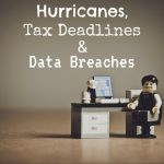 Hurricanes, Tax Deadlines in New York/New Jersey Metro and Data Breaches
